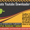 The TubeMate YouTube Downloader for Tablet
