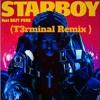 The Weeknd Ft. Daft Punk - Starboy ( T3rminal Vip Remix ) FREE DOWNLOAD