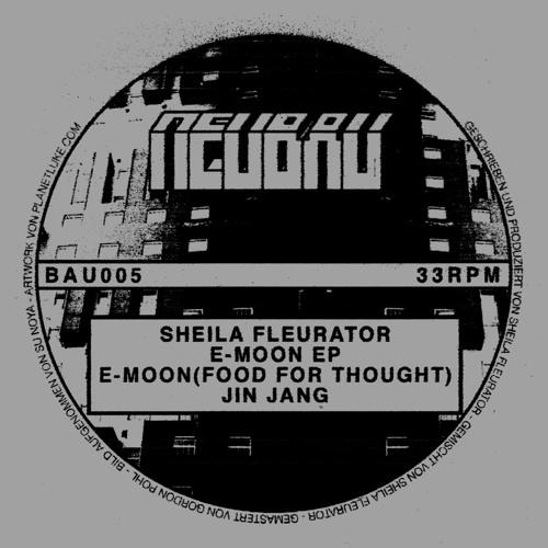 Sheila Fleurator - E-Moon EP - BAU005