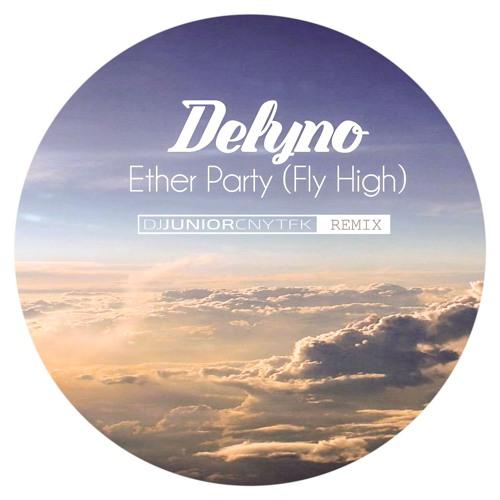 Delyno - Ether Party (DJ Junior CNYTFK Remix)