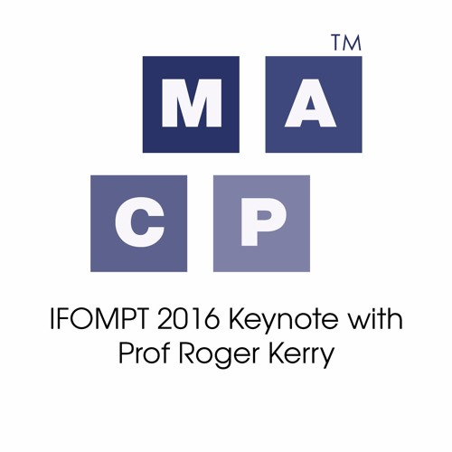 IFOMPT 2016 Glasgow Keynote with Prof Roger Kerry