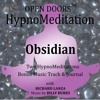 Open Doors HypnoMeditations - Obsidian Introduction