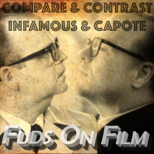 Compare & Contrast: Infamous and Capote