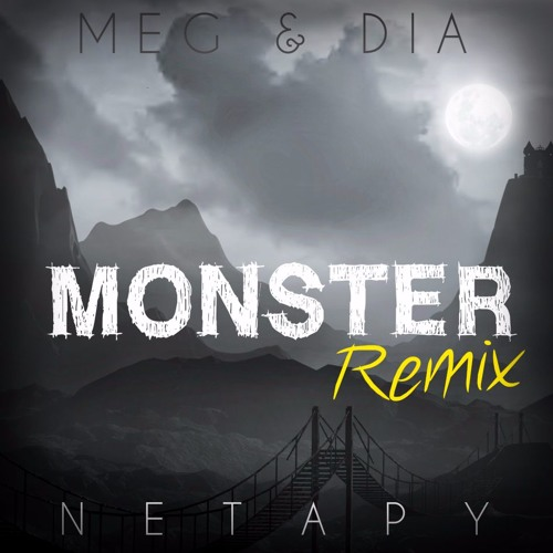 Meg & dia monster (dotexe remix) [download] youtube.