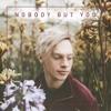 Nobody But You (ft. SAKIMA)