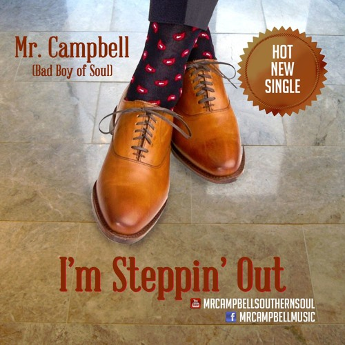 Mr. Campbell-I'm Steppin Out