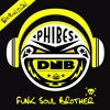 Phibes - Funk Soul Brother 2017 [FREE D/L]