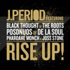 RISE UP! feat. Black Thought (The Roots), Posdnuos (De La Soul), Pharoahe Monch & Joss Stone