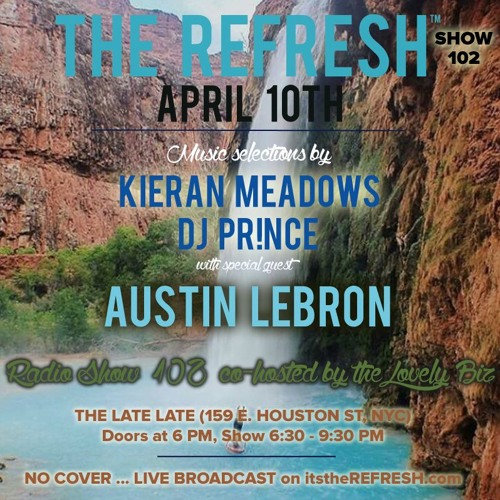 The REFRESH Radio Show # 102 (+ special guest original productions set from Austin Lebrón)