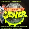 Download Episode 26 - Tommy Smith - Cast From The Sewer Mp3