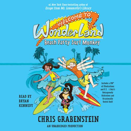 Welcome to Wonderland #2: Beach Party Surf Monkey by Chris Grabenstein, read by Bryan Kennedy