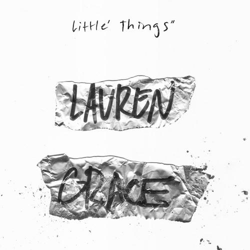 Lauren Grace - Little Things Feat. GRĀCE (Mastered version)