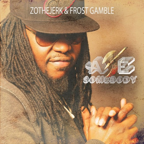 ZotheJerk & Frost Gamble - Axe Somebody [Free MP3 Download]