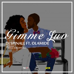 @DJSPINALL ft @olamide_YBNL - Gimmie Luv
