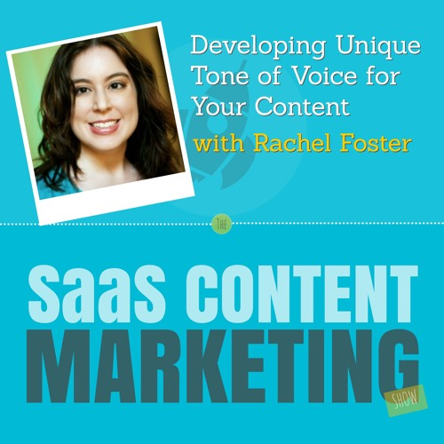 Developing a Unique Tone of Voice for Your Content with Rachel Foster