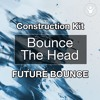 FREE Future Bounce Song Pack - Bounce The Head