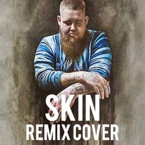 Skin - Rag'n'Bone Man Cover Remix