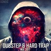 Dubstep & Hard Trap Mix