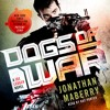 Dogs of War by Jonathan Maberry, audiobook excerpt