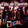 FILA DE ESPERA - Banda Legal