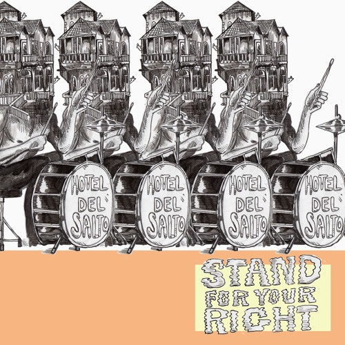 Hotel Del Salto - Stand For Your Right