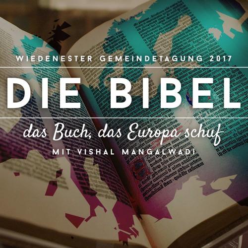 Gemeindetagung 2017 - Die Bibel, das Buch, das Europa schuf