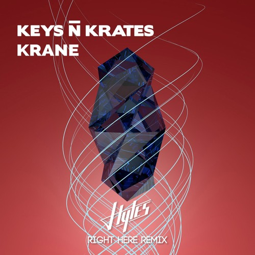 Keys N Krates & KRANE - Right Here (Hytes Remix)