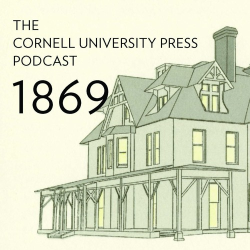 1869, the Cornell University Press Podcast: Peter Conners