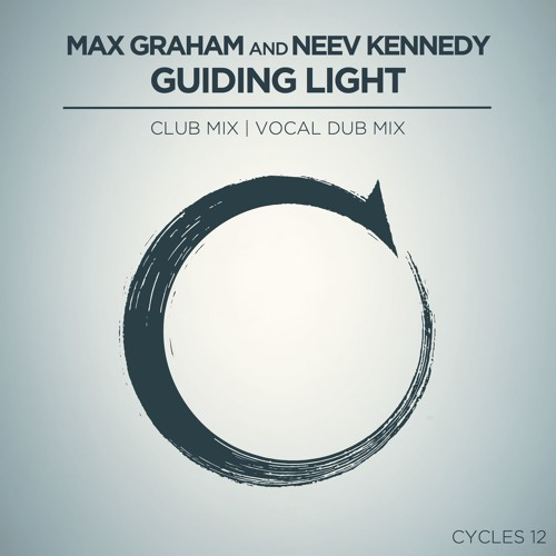 Max Graham and Neev Kennedy - Guiding Light (Club Mix | vocal Dub) [Cycles Live]