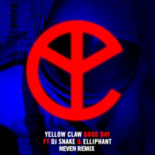 Yellow Claw, ft. DJ Snake & Elliphant - Good Day (Neven Remix)