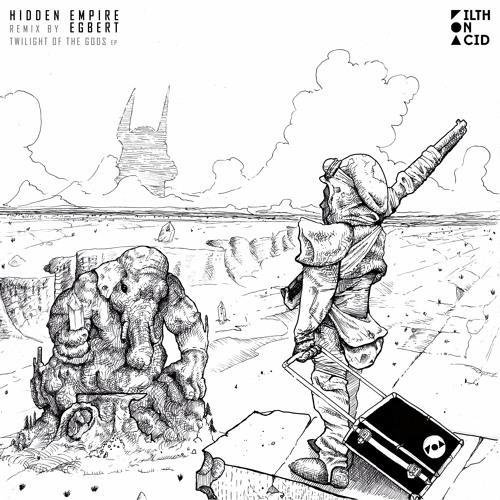 Hidden Empire - Twilight of the Gods EP (Incl. Egbert Remix)