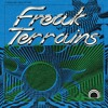 Freak Terrains w/ Bailey Elder - April 7, 2017