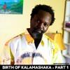 THE BIRTH OF KALAMASHAKA | PART 1 | DANDORA TO F2