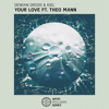 Dewian Gross & KIEL - Your Love ft. Theo Mann mp3