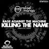 BTMFD054 - Rage Against The Machine - Killing The Name (Rafael Manga Unnoficial Remix)