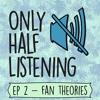 Episode 2 | Fan Theories ft. JamesChats