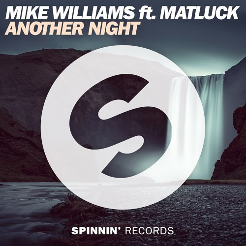 Mike Williams Ft. Matluck - Another Night (B1A3 Remix)Free Download