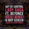 Lady Gaga - Out Of Control feat. Beyonce, Nicki Minaj & Iggy Azalea (Drew Stevens Remix)
