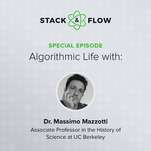 Dr. Massimo Mazzotti of The University of Berkeley - Algorithmic Life