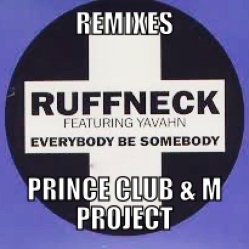 Ruffneck - Everybody (Be Somebody) (Sergio Moon vs Prince Club Remix)