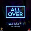 Tiwa Savage - All Over (Prod. By Baby Fresh)