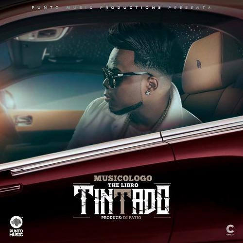 Musicologo   Tintado (Prod Dj Patio) (2017) By RD MUSICA URBANA   Free  Listening On SoundCloud