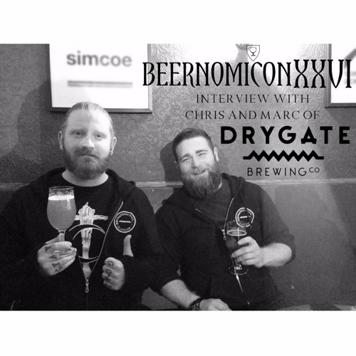 Beernomicon XXVI - Interview with Chris & Marc of Drygate Brewing Co.