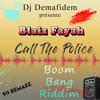 Blaiz Fayah - Call the Police