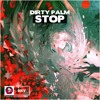 Dirty Palm - Stop