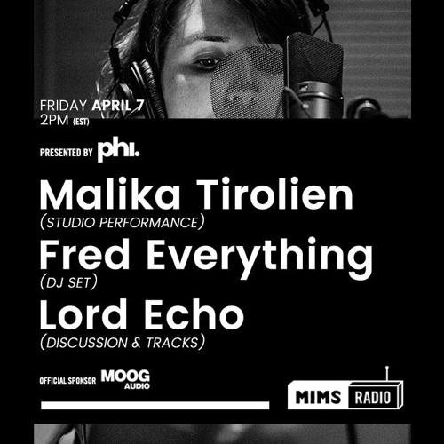 MIMS Radio Session #006 - Malika Tirolien, Fred Everything, Lord Echo