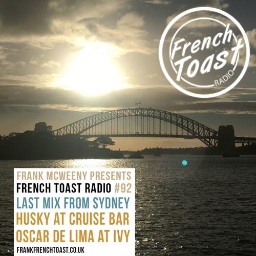French Toast Radio #92: Husky + Oscar De Lima in the mix from Sydney