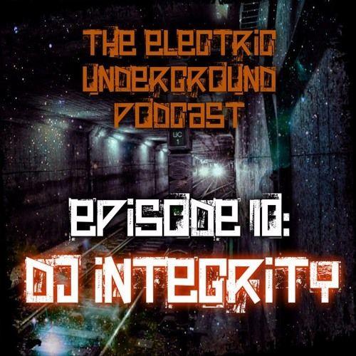 Electric Underground Podcast EP 10 - Integrity