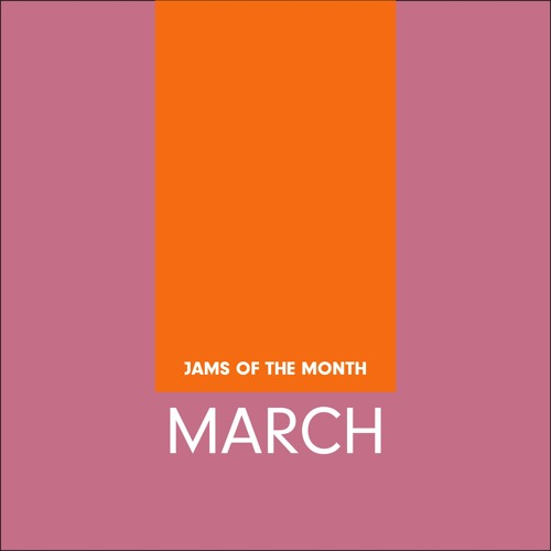 Jams of the Month: March 2017