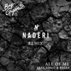 Big Gigantic - All Of Me (Ft. Logic & Rozes) (Naderi Remix)